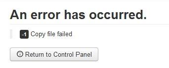 An error has occured -1 copy file failed