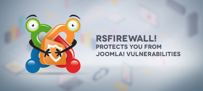 RSFirewall! protects your website from Joomla! vulnerabilities